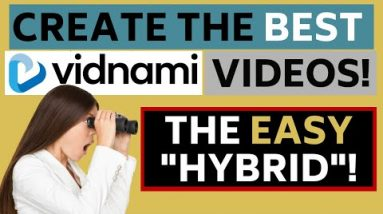 "The Best Way to Make Vidnami Videos - the 'Missing' EASY ""Hybrid"" Technique!"